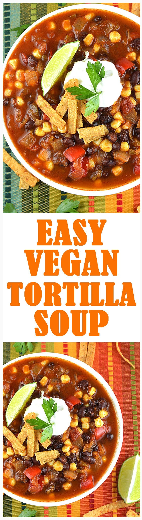 EASY VEGAN TORTILLA SOUP