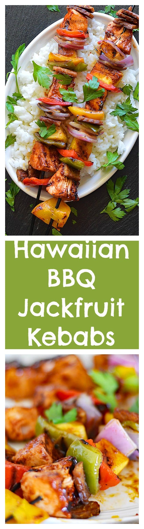 Hawaiian Jackfruit Pineapple Kebabs