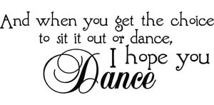 I hope you dance...