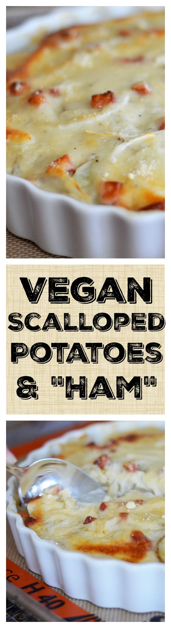 "VEGAN Scalloped Potatoes and ""Ham"""