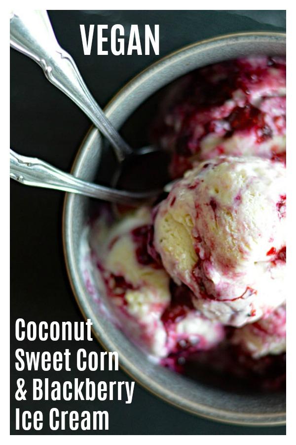 Pinterest Picture of Vegan Coconut Sweet Corn & Blackberry Swirl Ice Cream Recipe