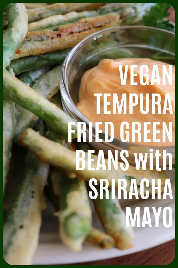 Pinterest Image for Tempura Fried Green Beans with Sriracha Mayonnaise Dip {VEGAN}